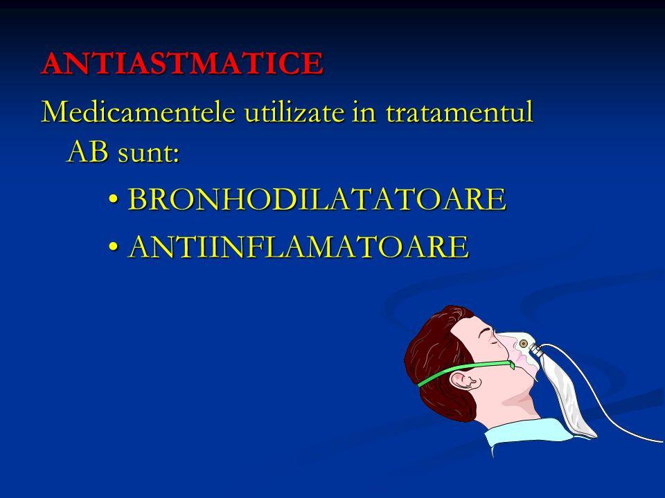 ANTIASTMATICE Medicamentele utilizate in tratamentul AB sunt: • BRONHODILATATOARE.