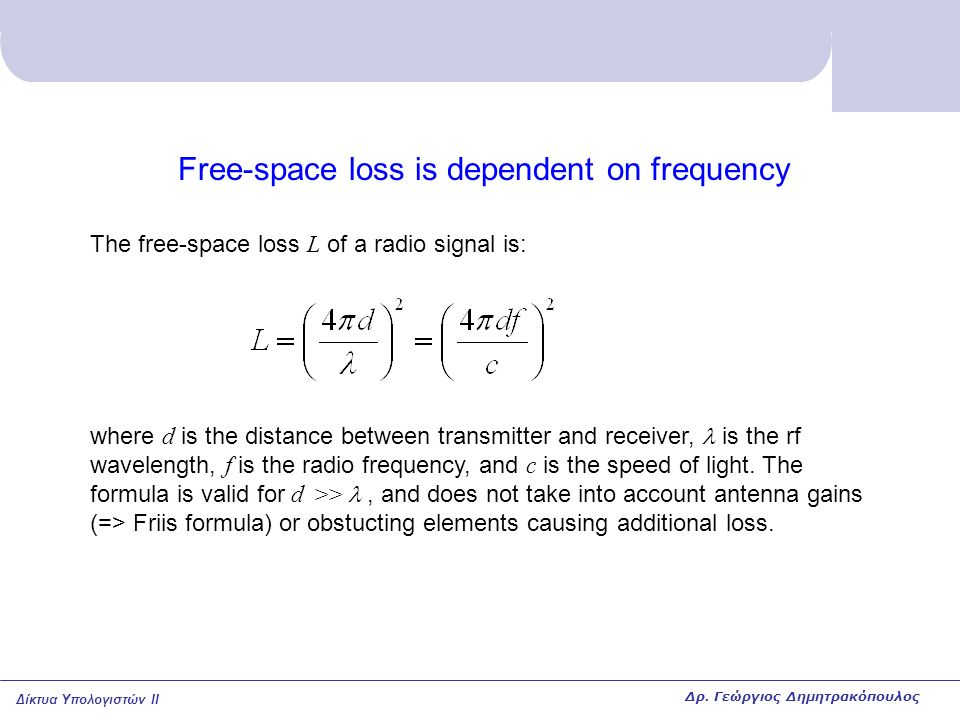 Free-space loss is dependent on frequency