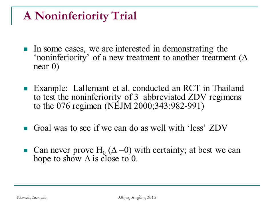 A Noninferiority Trial