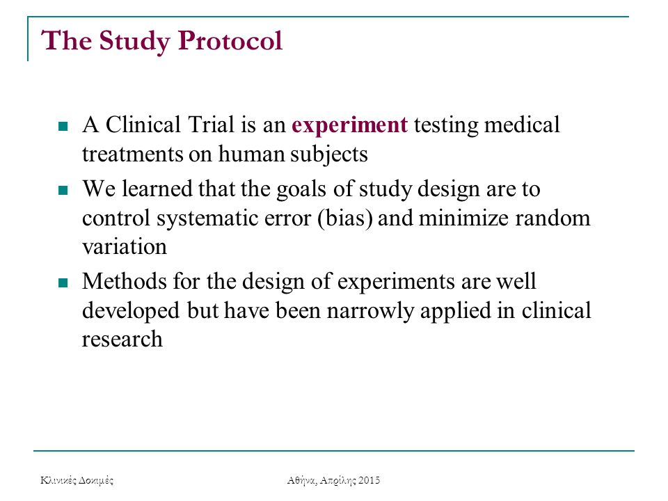 The Study Protocol A Clinical Trial is an experiment testing medical treatments on human subjects.
