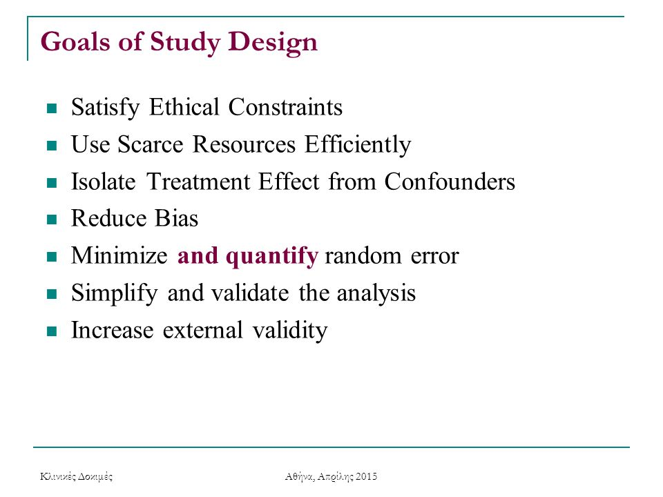 Goals of Study Design Satisfy Ethical Constraints