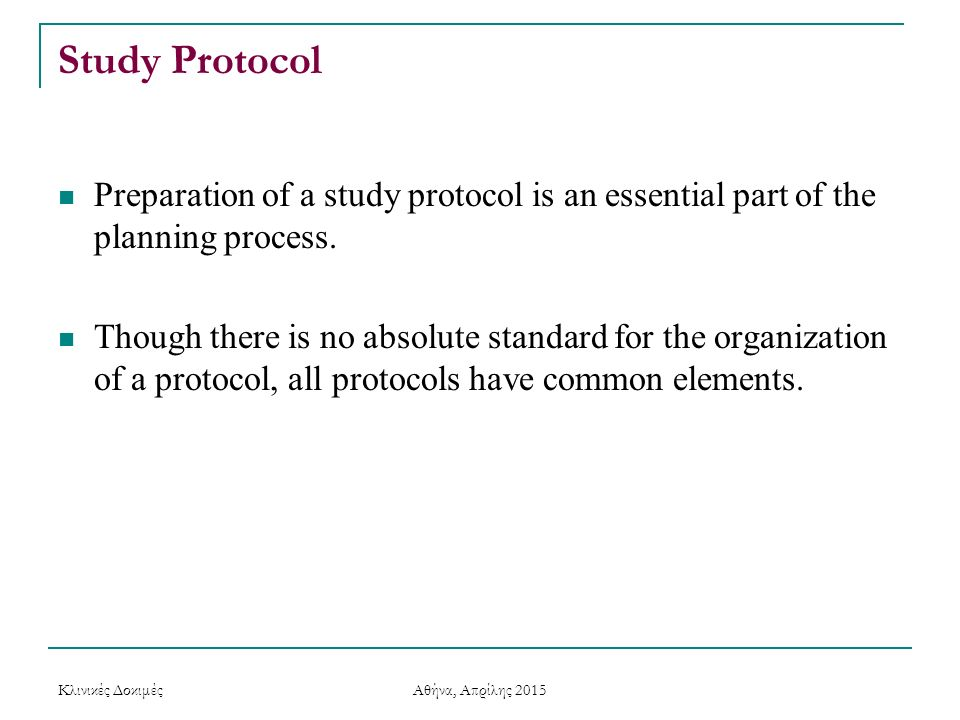 Study Protocol Preparation of a study protocol is an essential part of the planning process.