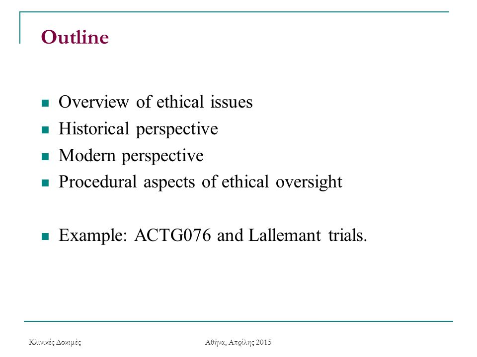 Outline Overview of ethical issues Historical perspective