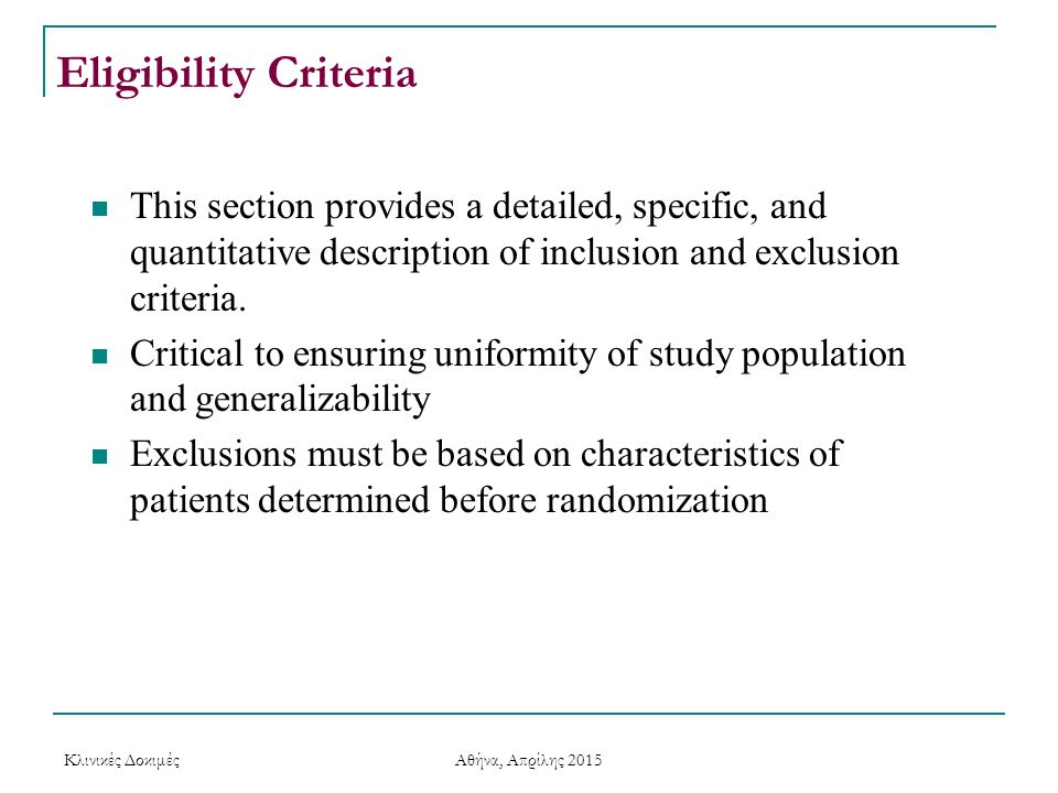 Eligibility Criteria This section provides a detailed, specific, and quantitative description of inclusion and exclusion criteria.