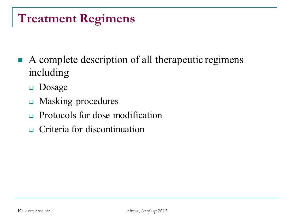 Treatment Regimens A complete description of all therapeutic regimens including. Dosage. Masking procedures.