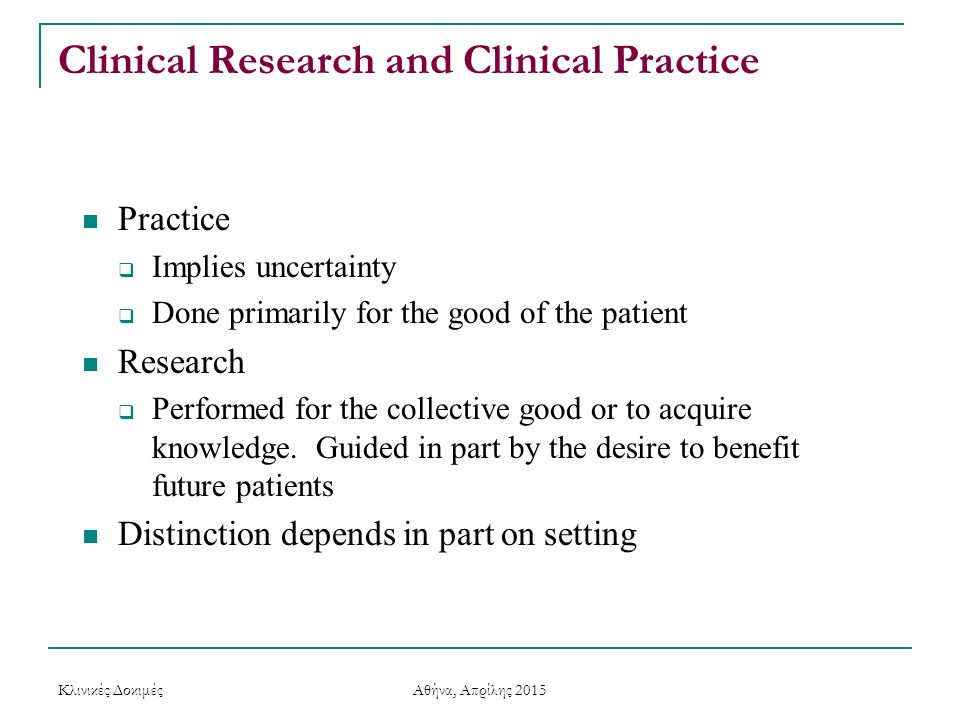 Clinical Research and Clinical Practice