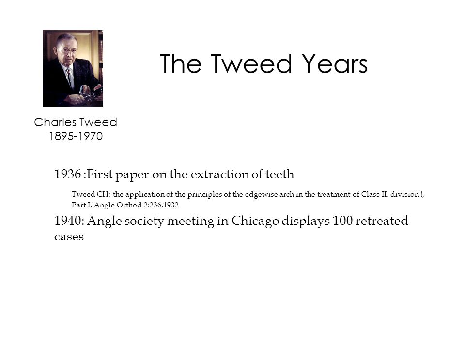 The Tweed Years 1936 :First paper on the extraction of teeth