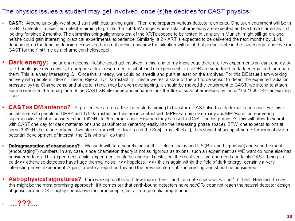 The physics issues a student may get involved, once (s)he decides for CAST physics: