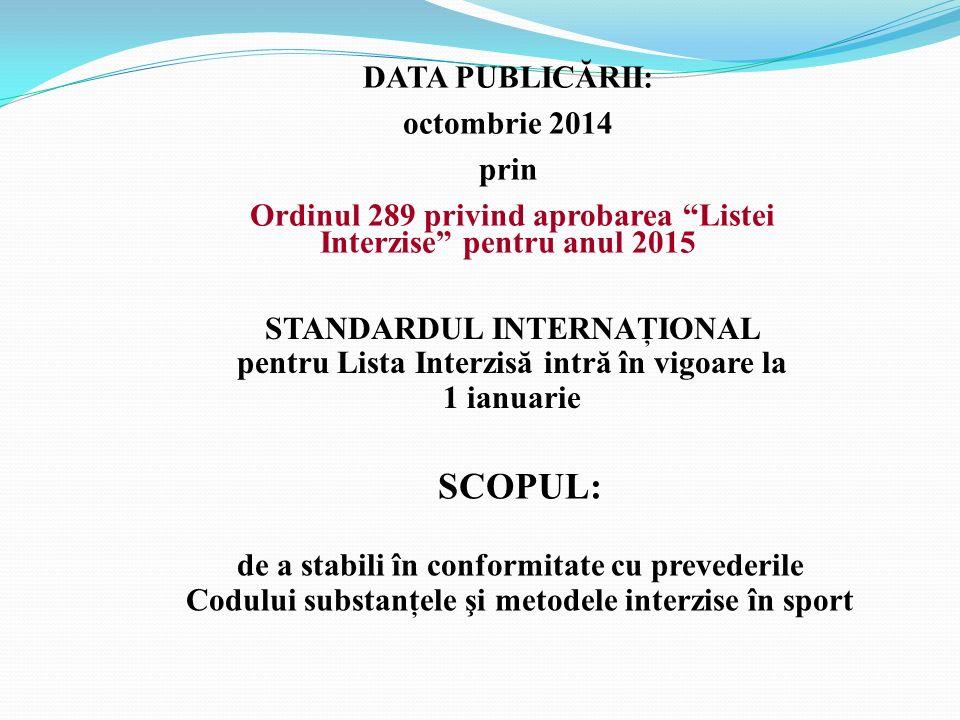 SCOPUL: DATA PUBLICĂRII: octombrie 2014 prin