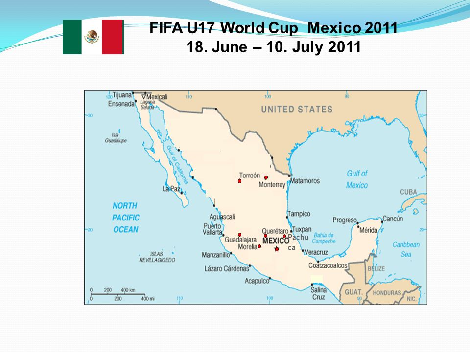 FIFA U17 World Cup Mexico 2011 18. June – 10. July 2011
