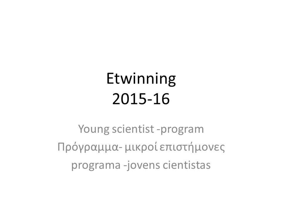 Etwinning 2015-16 Young scientist -program
