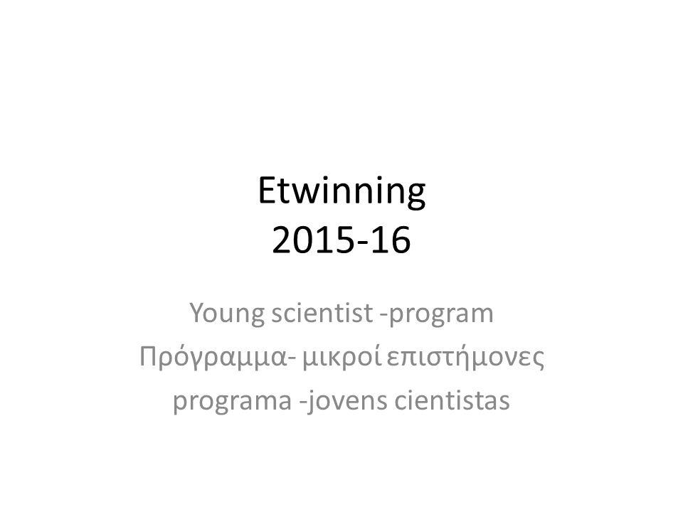 Etwinning 2015-16 Young scientist -program