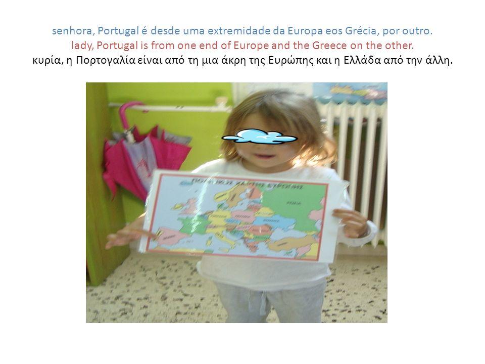senhora, Portugal é desde uma extremidade da Europa eos Grécia, por outro.