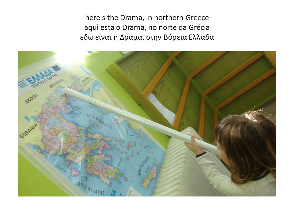 here s the Drama, in northern Greece aqui está o Drama, no norte da Grécia εδώ είναι η Δράμα, στην Βόρεια Ελλάδα