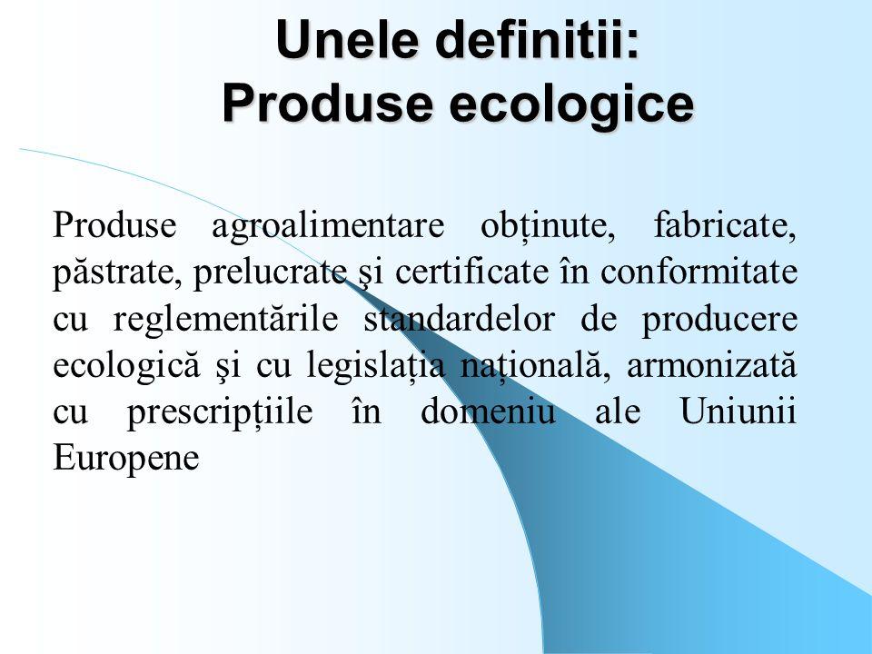 Unele definitii: Produse ecologice