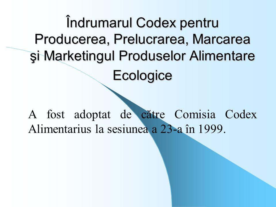 Îndrumarul Codex pentru Producerea, Prelucrarea, Marcarea şi Marketingul Produselor Alimentare Ecologice