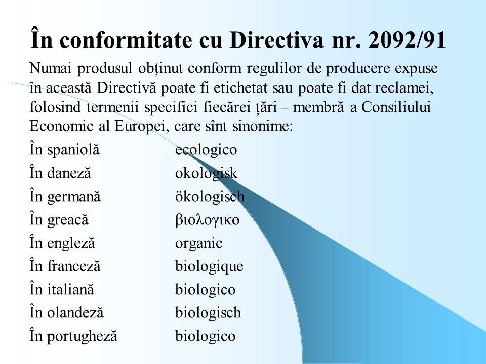 În conformitate cu Directiva nr. 2092/91