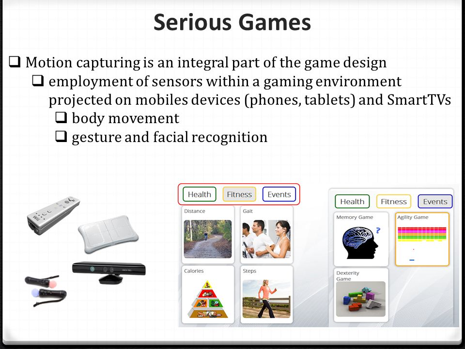 Serious Games Motion capturing is an integral part of the game design