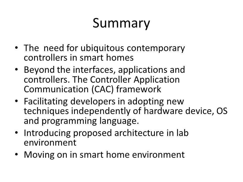 Summary The need for ubiquitous contemporary controllers in smart homes.