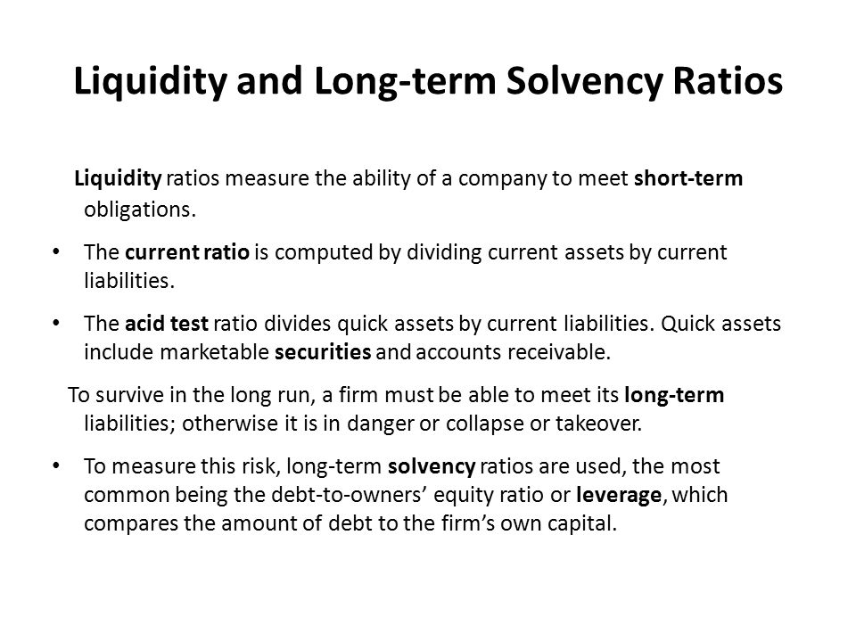 Liquidity and Long-term Solvency Ratios