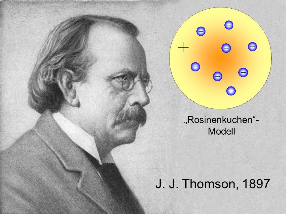 """""""Rosinenkuchen - Modell J. J. Thomson, 1897"""