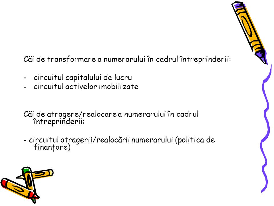 Căi de transformare a numerarului în cadrul întreprinderii: