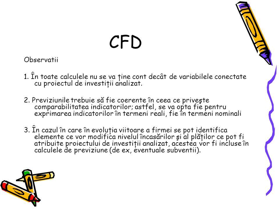 CFD Observatii. 1. În toate calculele nu se va ţine cont decât de variabilele conectate cu proiectul de investiţii analizat.