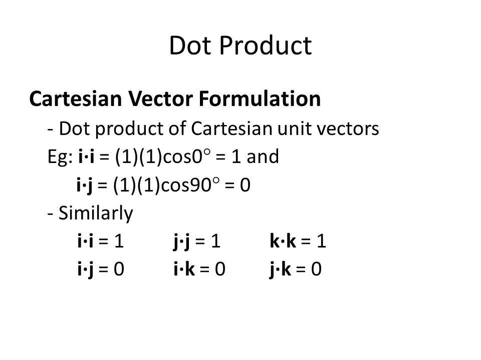 Dot Product Cartesian Vector Formulation