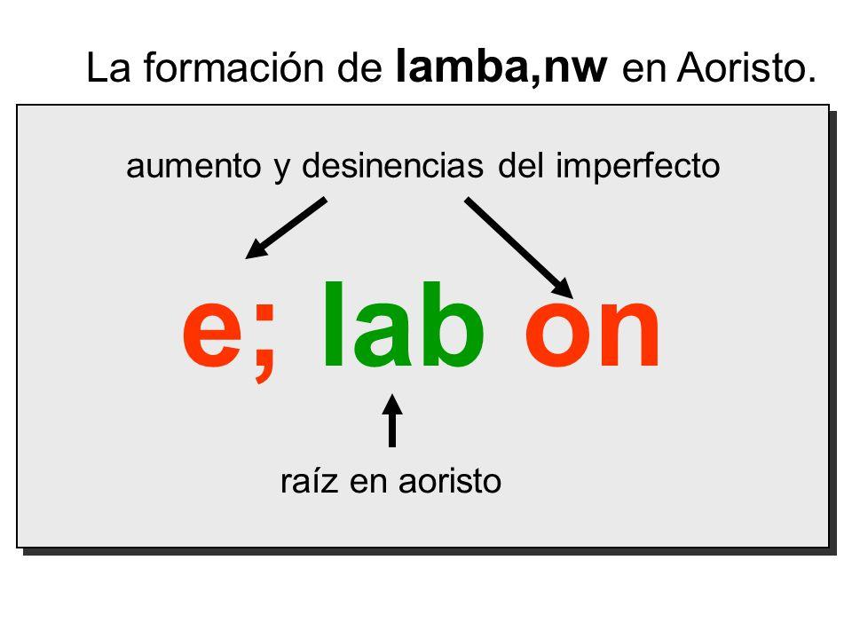 e; lab on La formación de lamba,nw en Aoristo.