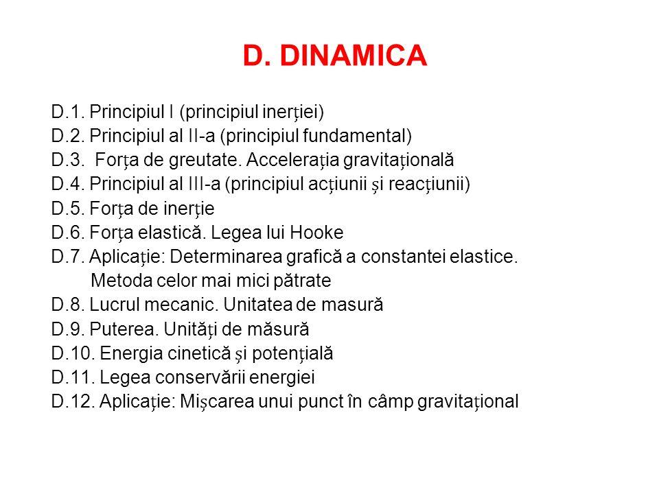 D. DINAMICA D.1. Principiul I (principiul inerției)