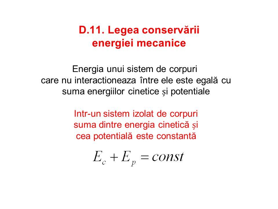 D.11. Legea conservării energiei mecanice