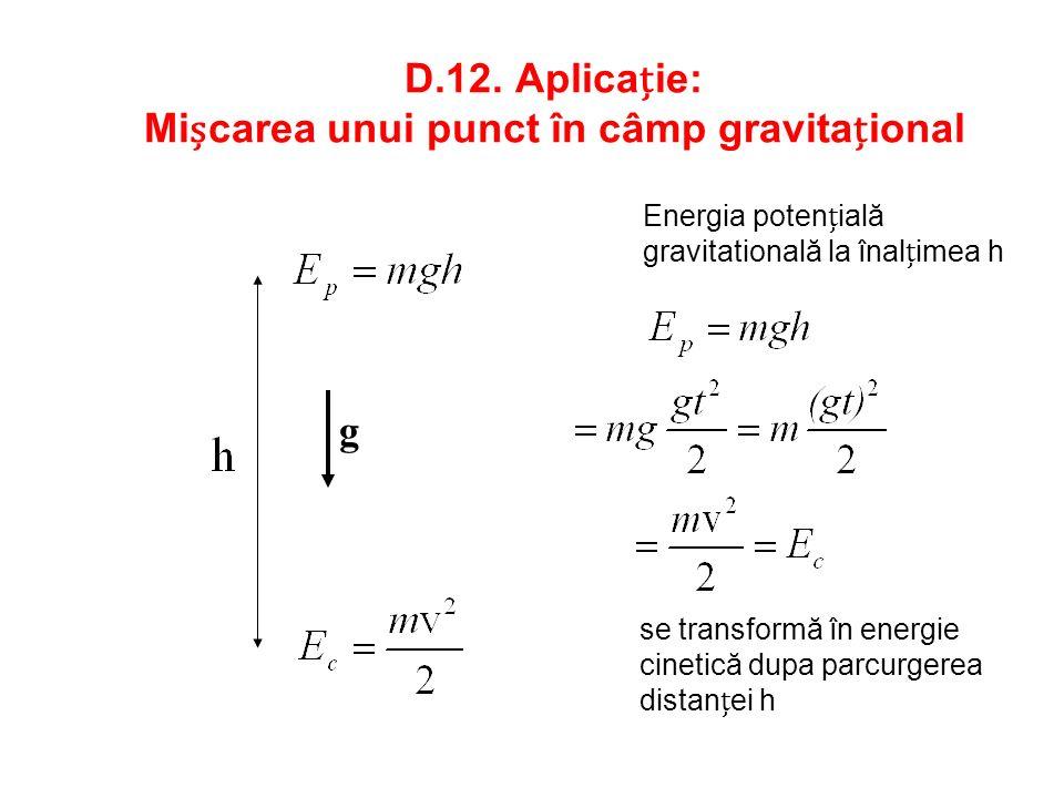 D.12. Aplicație: Mișcarea unui punct în câmp gravitațional