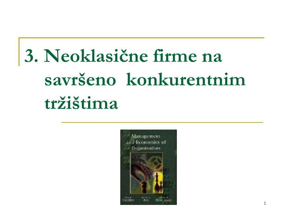 3. Neoklasične firme na savršeno konkurentnim tržištima