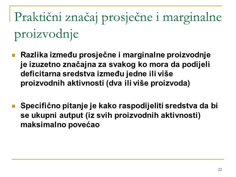 Praktični značaj prosječne i marginalne proizvodnje