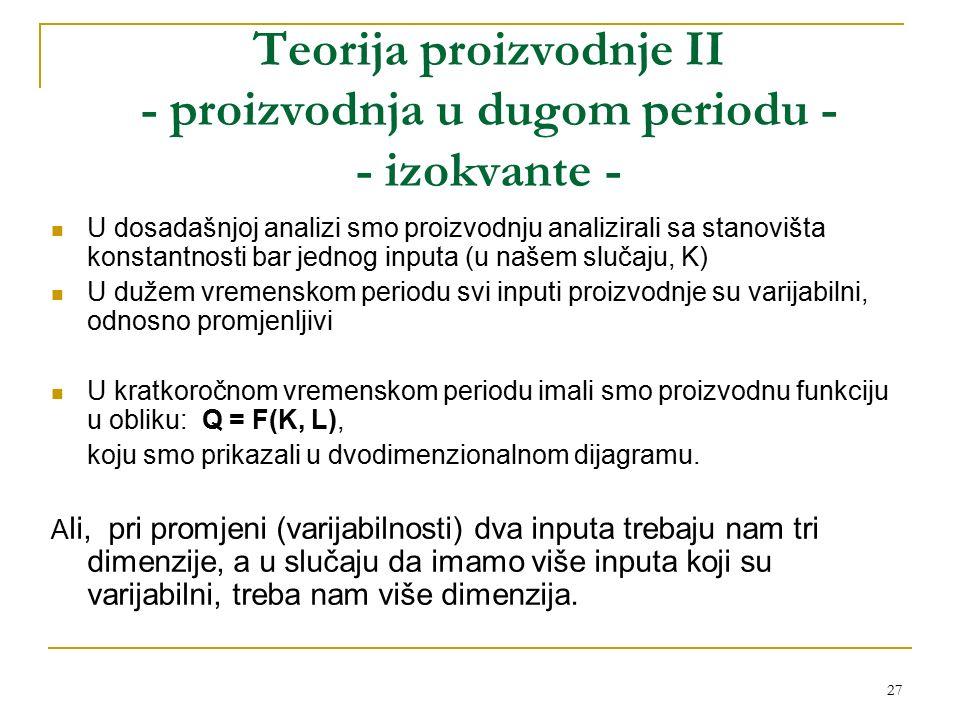 Teorija proizvodnje II - proizvodnja u dugom periodu - - izokvante -