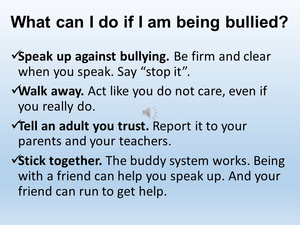 What can I do if I am being bullied