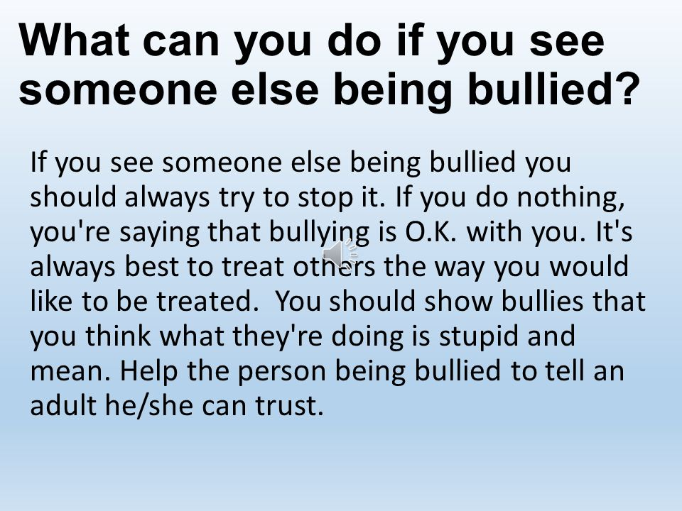 What can you do if you see someone else being bullied