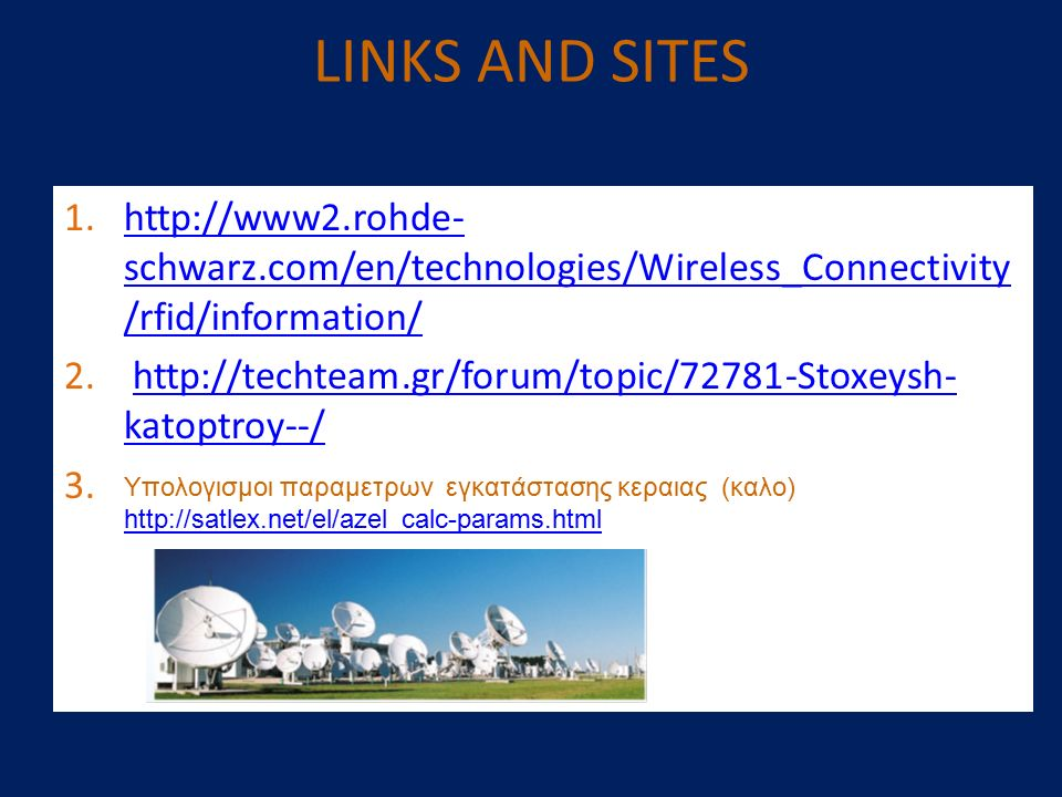 LINKS AND SITES http://www2.rohde-schwarz.com/en/technologies/Wireless_Connectivity/rfid/information/