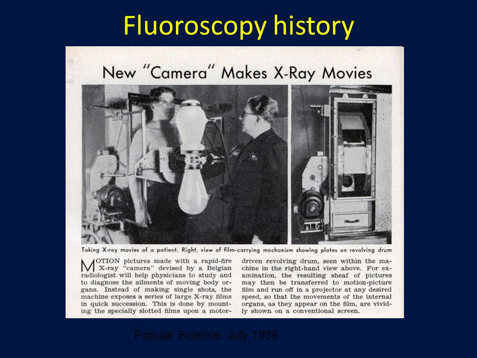 Fluoroscopy history Popular Science: July 1939