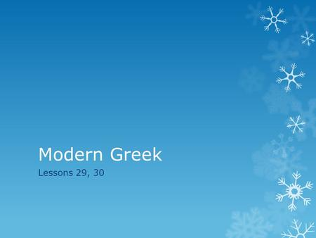 Modern Greek Lessons 29, 30.