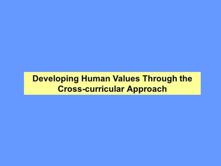 Developing Human Values Through the Cross-curricular Approach.