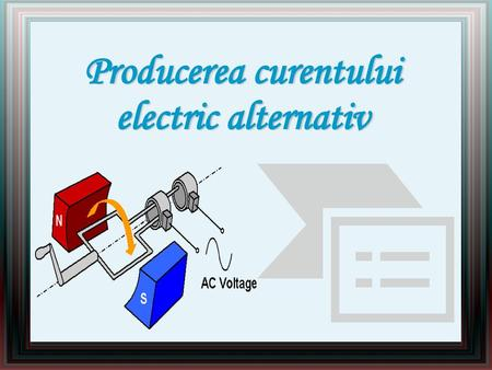 Producerea curentului electric alternativ