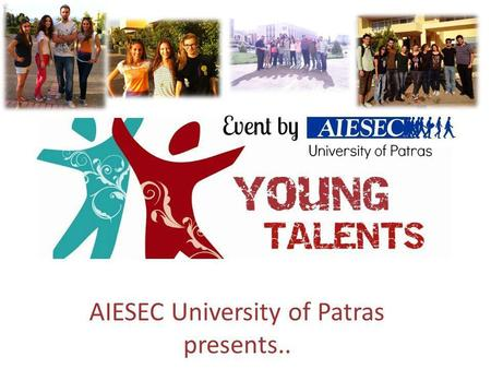 AIESEC University of Patras presents..