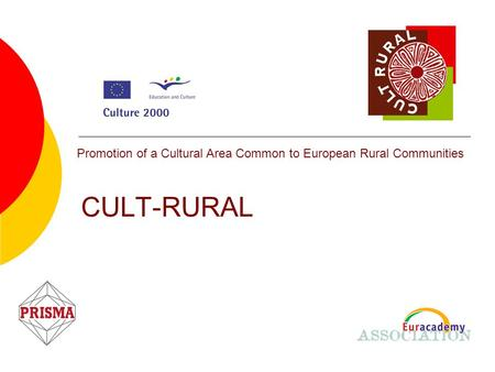 CULT-RURAL Promotion of a Cultural Area Common to European Rural Communities.