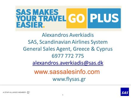 1 Alexandros Averkiadis SAS, Scandinavian Airlines System General Sales Agent, Greece & Cyprus 6977 772 775