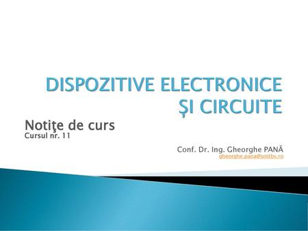 DISPOZITIVE ELECTRONICE ȘI CIRCUITE