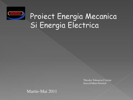 Proiect Energia Mecanica Si Energia Electrica