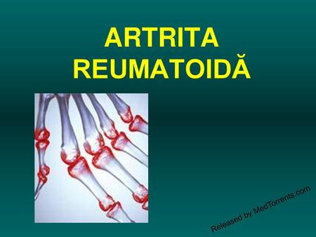 ARTRITA REUMATOIDĂ Released by MedTorrents.com.