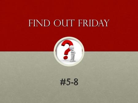 Find out friday #5-8. #5 Do men have Free Will? Well...Well...