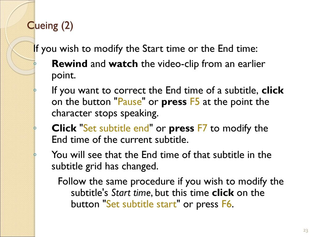 Cueing (2) If you wish to modify the Start time or the End time: